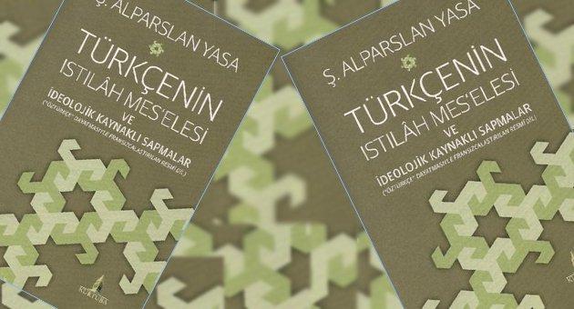 turkcenin-istilah-meselesi-ve-ideolojik-kaynakli-sapmalar